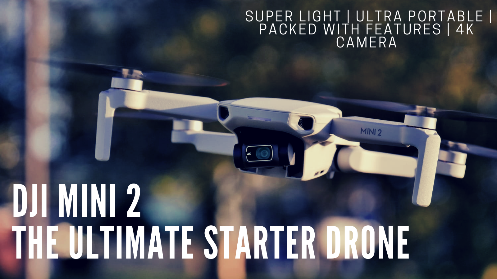 Why The DJI Mini 2 Is The Ultimate Starter Drone