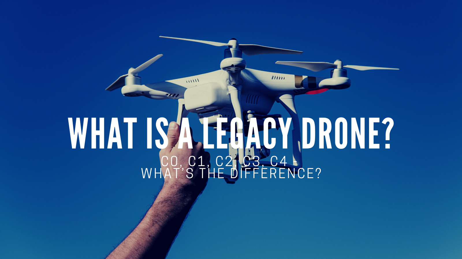 What Is A Legacy Drone?