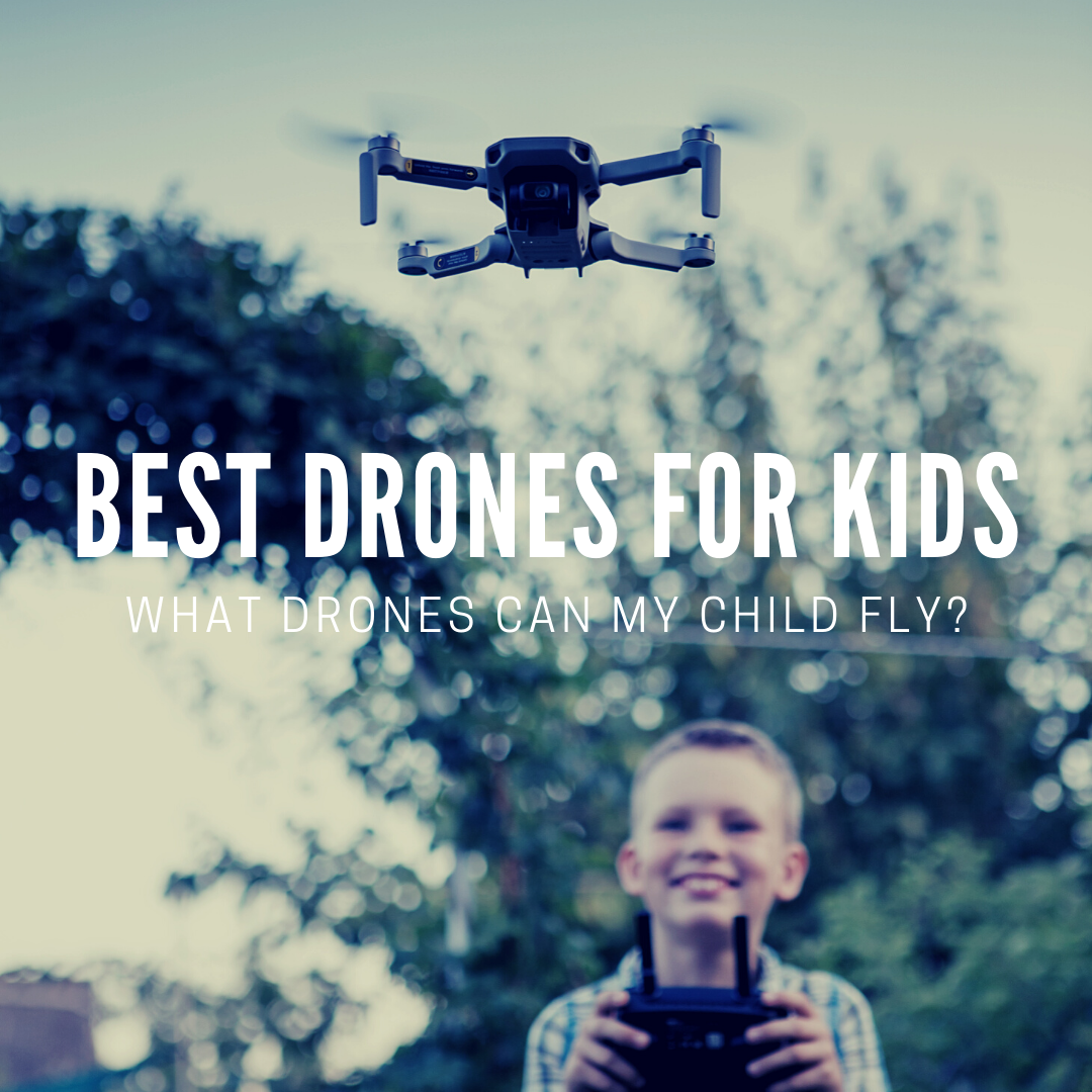 What Drones Can My Child Fly?