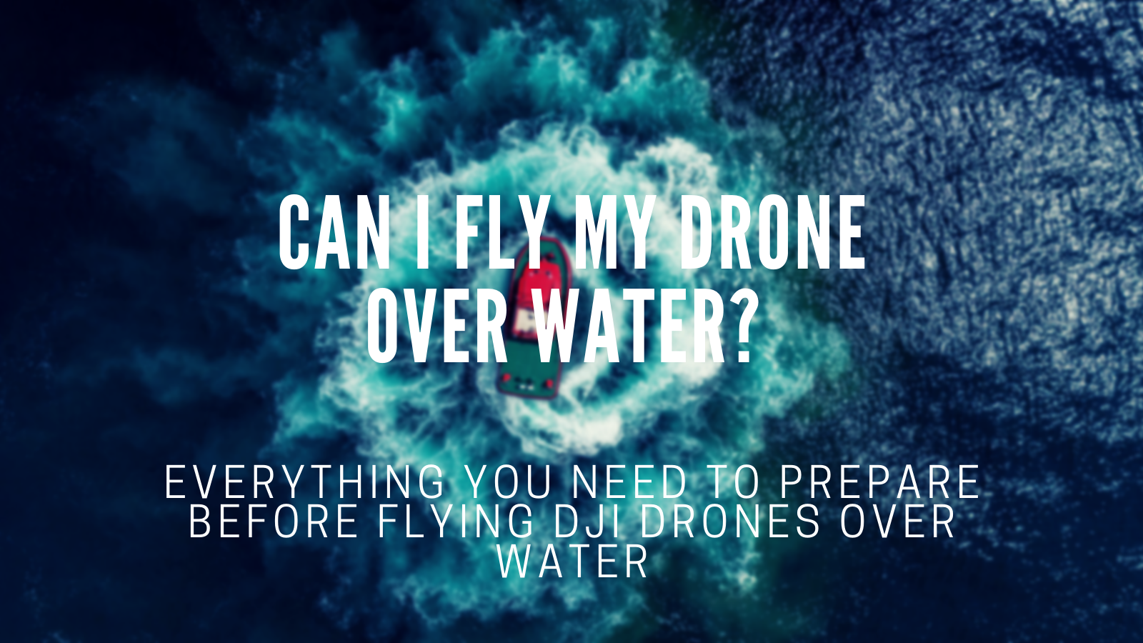 Can I Fly My DJI Drone Over Water?