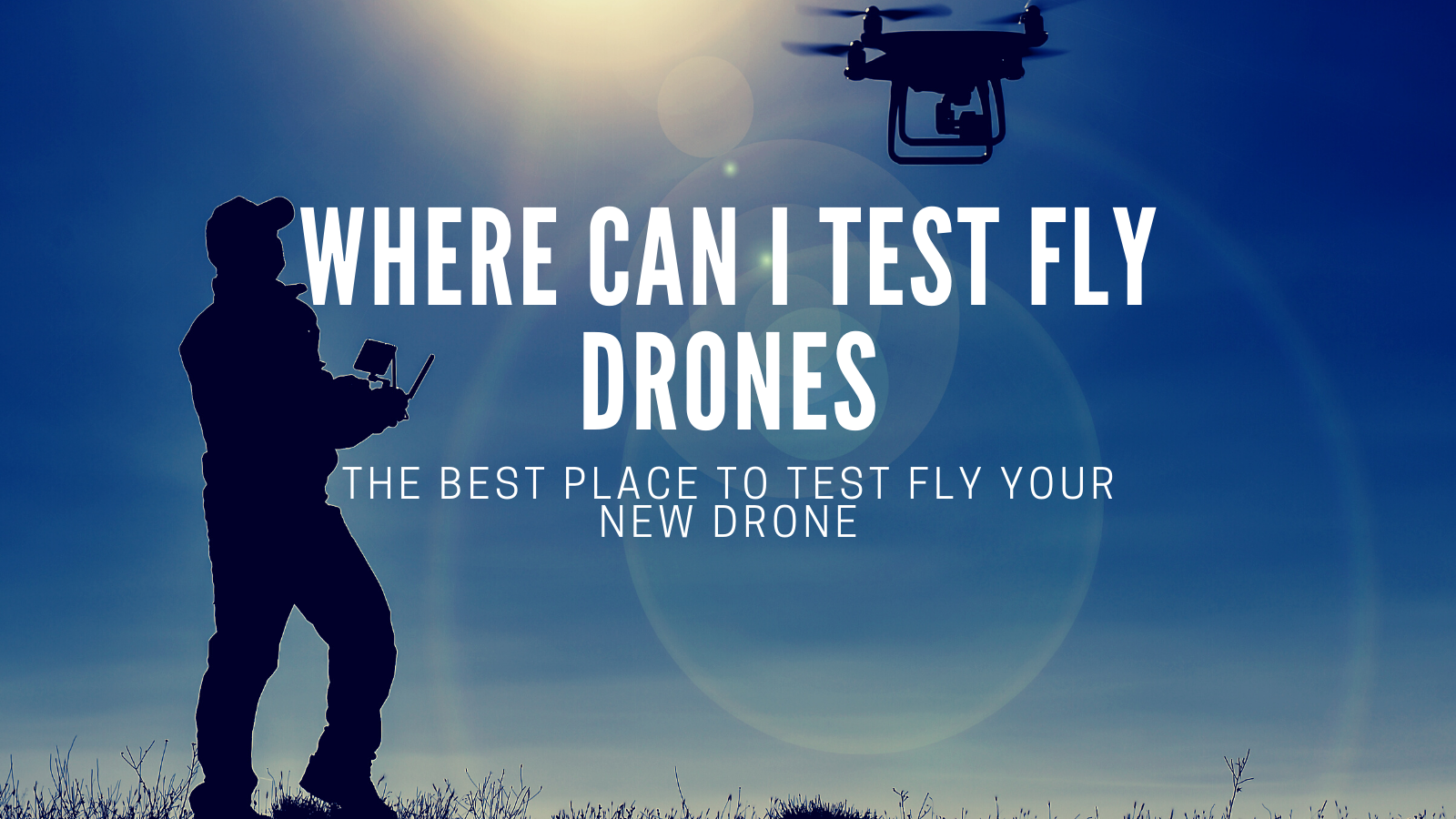 Where Can I Test Fly Drones?