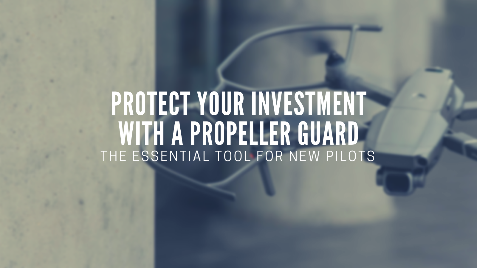 Protect Your Investment With a Propeller Guard