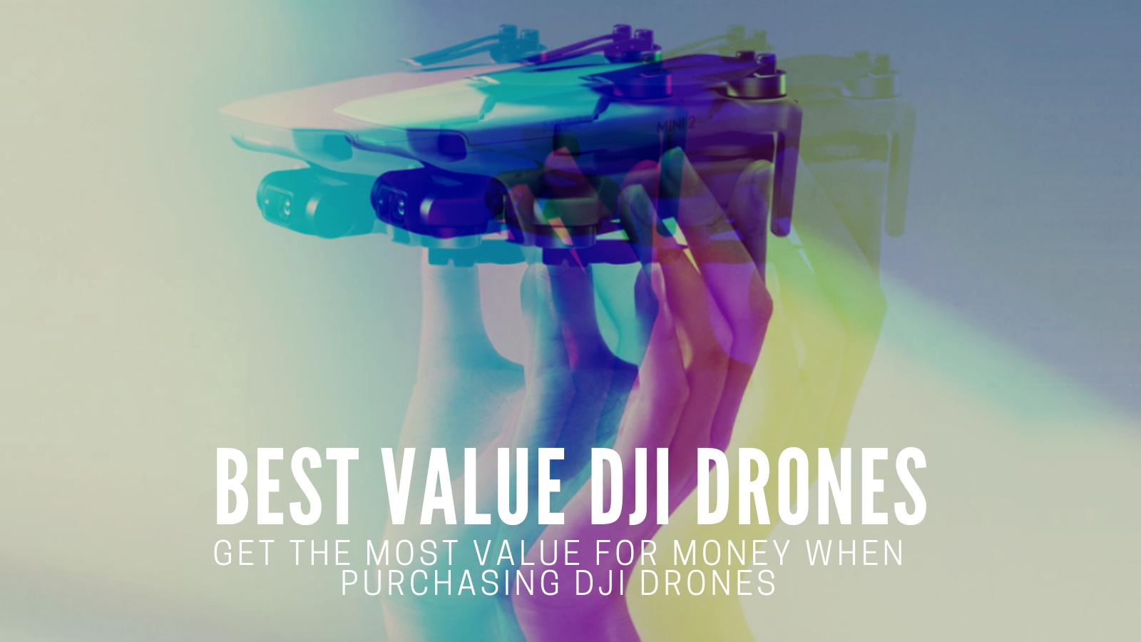 Best Value Drones